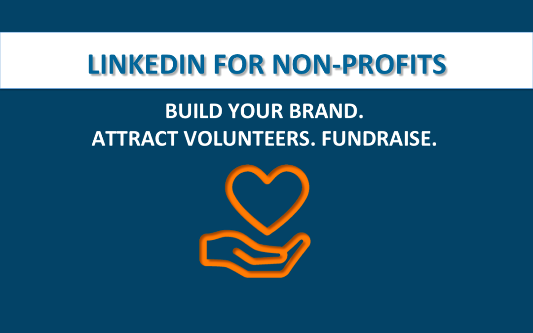 4 Pain Points You Have As a Non-Profit… And How LinkedIn Can Help!